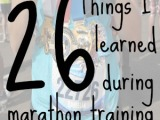 26 Things I Learned During MarathonTraining