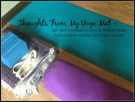 Thoughts From My Yoga Mat