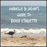 Danielle & Jason's Guide to BeachEtiquette