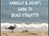 Danielle & Jason's Guide to Beach Etiquette – Part 2